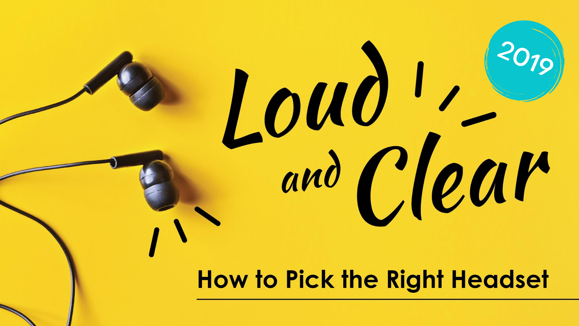Loud and Clear 2019: How to Pick the Right Headset