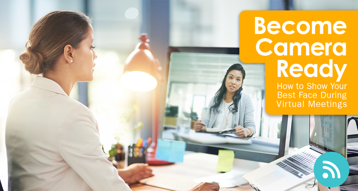Become Camera Ready: How to Show Your Best Face During Virtual Meetings