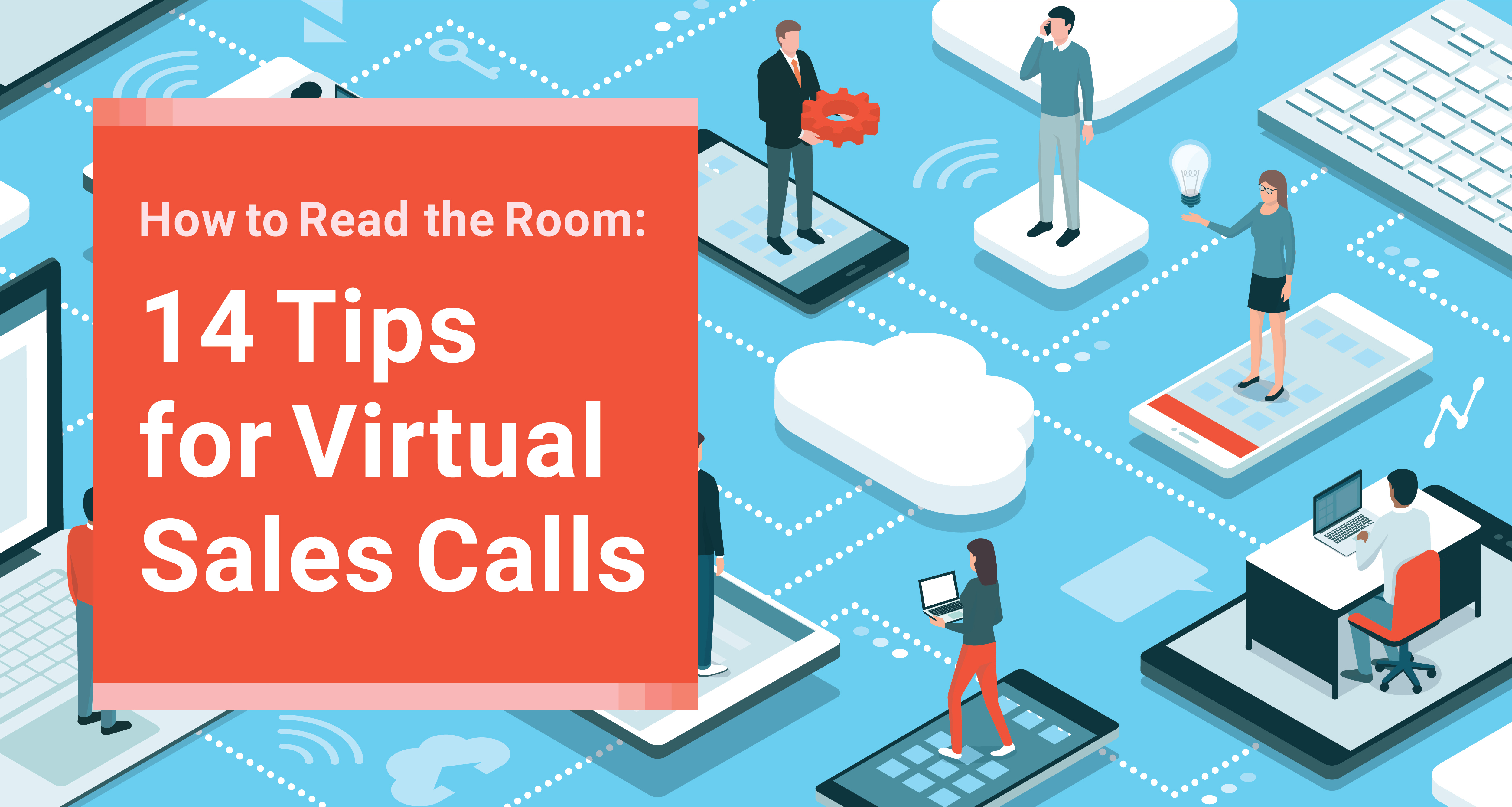 How to Read the Room: 14 Tips for Virtual Sales Calls