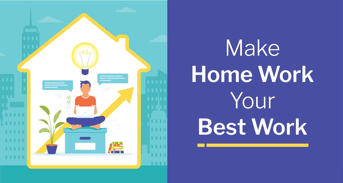 Make Home Work Your Best Work
