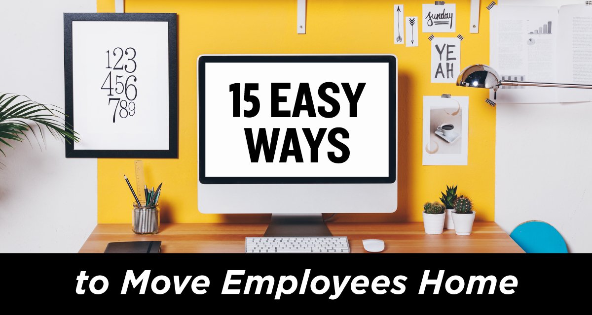 15 Easy Ways to Move Employees Home